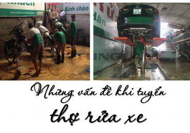 Tuyển thợ rửa xe ô tô tại Hà Nội &tpHCM- Vấn đề không đơn giản
