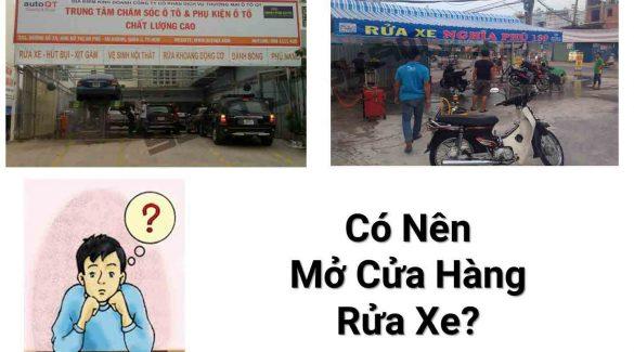Có Nên Mở Cửa Hàng Rửa Xe Không?