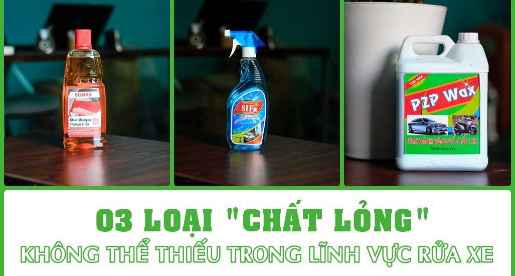03 loai chat long khong thieu trong linh vuc rua xe